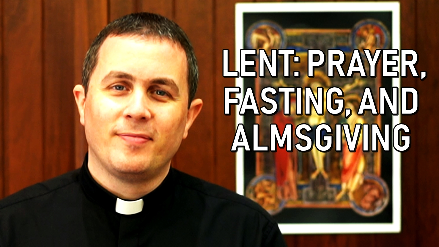 Lent-Prayer-Fasting-Almsgiving-Thumbnail